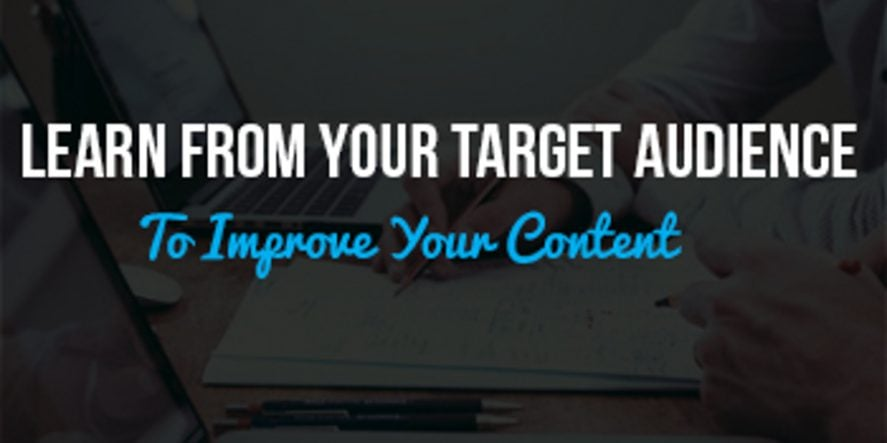 Content Tips To Help You Speak To Your Target Audience