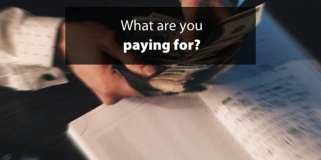 What Are You Paying For?