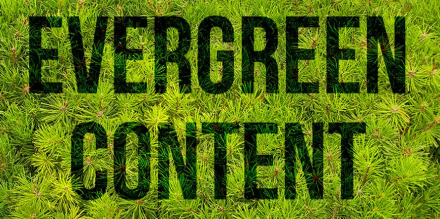 The Benefits Of Evergreen Content