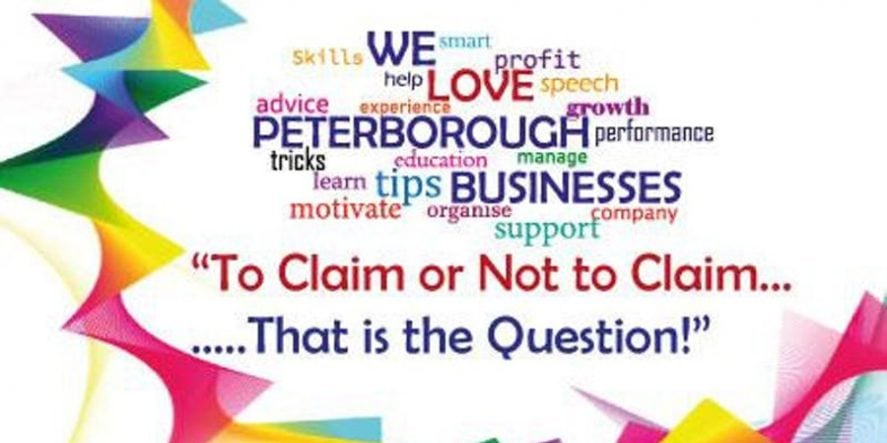 We Love Peterborough Businesses – To Claim Or Not To Claim