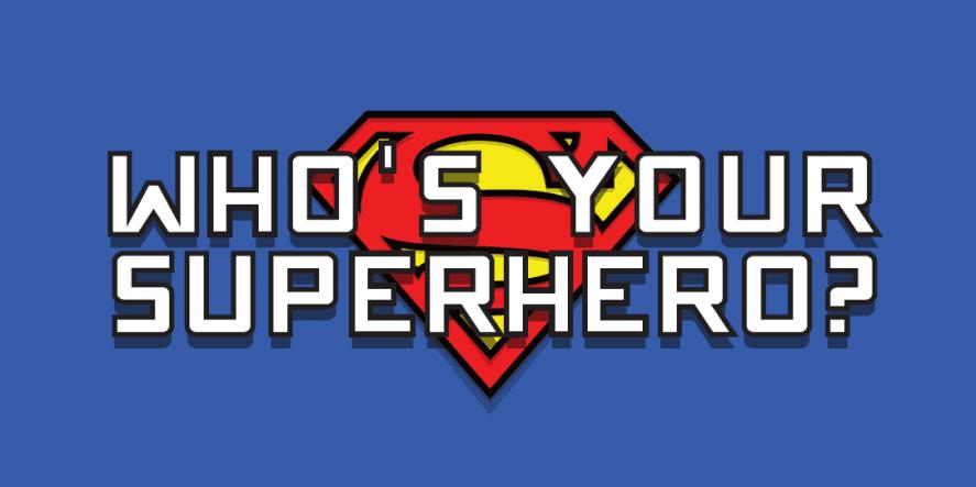 National Superhero Day – Who Is Your Superhero