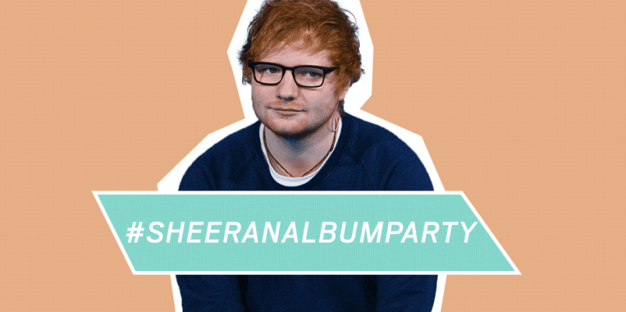 Now Ed Sheeran Is Having An Anal Bum Party