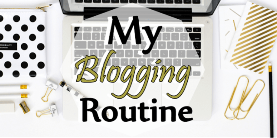 Creating A Blogging Routine For You